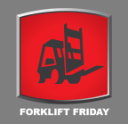 Forklift Friday 2